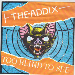 Addix, The - Too Blind To See